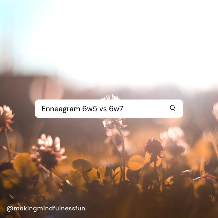 Enneagram 6w5 vs 6w7