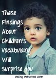 These Findings about Children's Vacab