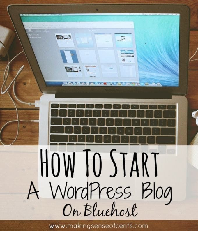 How To Start A WordPress Blog On Bluehost – Making Sense ...