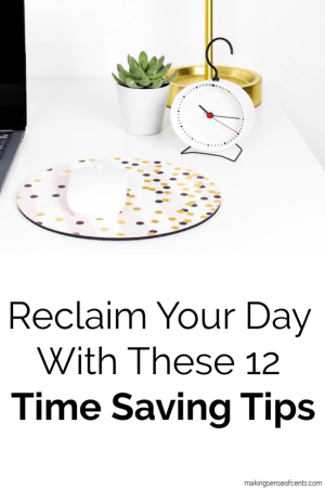 Reclaim Your Day With These 12 Time Saving Tips #timesavingtips #time