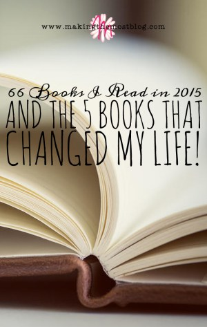 66 Books I Read in 2015 (And the 5 That Changed My Life!)