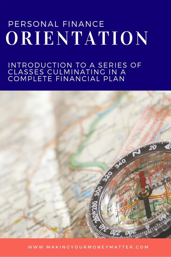 Personal Finance Orientation to set you up for the series of classes on the blog to educate yourself from setting financial goals, creating a budget, making sure you're insured, and more.