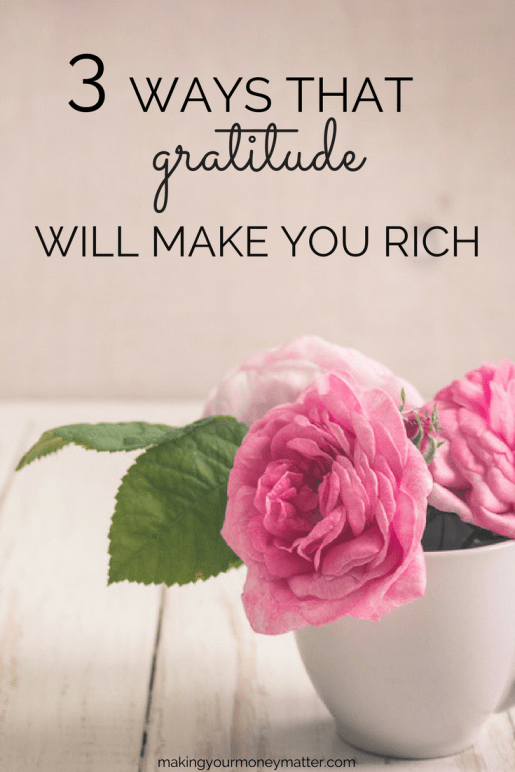 Focusing on what is already in your life will make you happy, successful and even rich. Gratitude helps you spend less, make more and give!