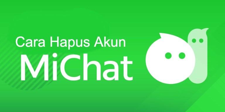 cara hapus akun michat | makintau.com