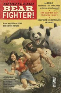 Shirtless Bear Fighter - HiComics - Traduction : Benjamin Viette