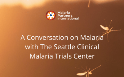Part 1: A Conversation on Malaria with the Seattle Malaria Clinical Trials Center
