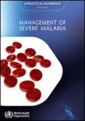 Management of Severe Malaria: WHO, 2012