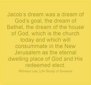 Jacob's-dream-was-a-dream-of-God's-goal-the-dream-of-Bethel