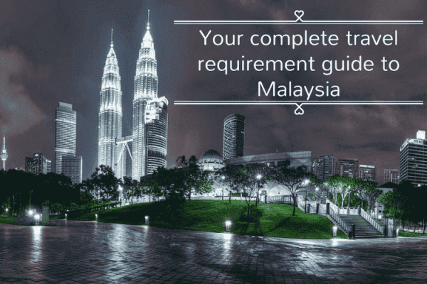 Travel requirement guide to Malaysia