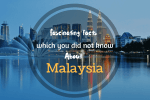 Facts which you did not know about Malaysia