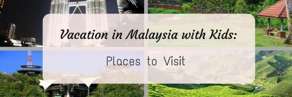 Vacation in Malaysia with Kids