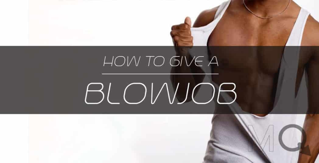 Tips for giving a blowjob