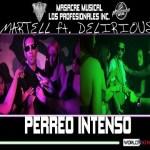 Delirious Ft. Martell El Multiralentoso – Perreo Intenso