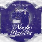 Eloy Ft Galante El Emperador – La Noche Esta Perfecta (iTunes)