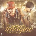J Quiles Ft. Kevin Roldan – Nunca Imagine (Official Remix)