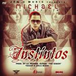Michael El Prospecto – Instintos (Prod. By Lil Wizard, Duran The Coach, Yexian Y Jen-C Music)