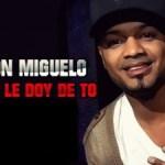 Don Miguelo Ft. J Alvarez y Zion – Como Yo Le Doy (Official Remix)