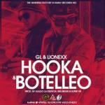 GL & Lionexx – Hooka y Botelleo (Prod. Gal2, Big Brain y Super Yei)
