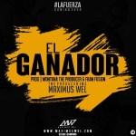 Maximus Wel – El Ganador (Prod. By Montana The Producer & FranFusion)
