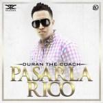Duran The Coach – Pasarla Rico