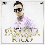 Duran The Coach – Pasarla Rico