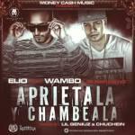 Cover: Elio Ft. Wambo – Aprietala y Chambeala (Prod. By Lil Geniuz & Chuchein)