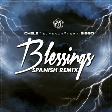 Chele El Menor Ft. Sisso - Blessings (Spanish Remix) (Prod. By Impulse Y RKO)