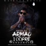 Cover: Anuel AA – Armao 100pre Andamos