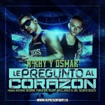 Osmar & N-Rhy Alakazam – Le Pregunto Al Corazon (Prod. By Well Music, Maximae Records Y Pablo The Talent)