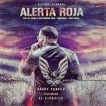 Daddy Yankee Ft. El Ejército – Alerta Roja (Prod. By Jumbo El Que Produce Solo, Chris Jeday & Gaby Music)