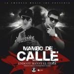 Endo Ft. Manny El Lider – Mambo De Calle (Prod. By Hancel El Superdotado Y Keymic)