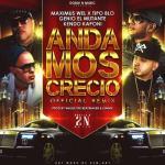 Maximus Wel Ft. Tipo BLo, Genio El Mutante Y Kendo Kaponi – Andamos Crecio (Official Remix)