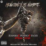 Cover: Juanka El Problematik Ft. Pusho y D.OZi – Mencionen Mi Nombre (Remix) (Prod. DJ Yanyo , Jowny Boom Boom y Kronix Magical)
