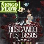 Ñengo Flow – Buscando Tus Besos (Prod. By Onyx Los G4)