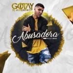 Gotay – Abusadora (El Chamaquito De Ahora)