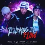 Lyon-B Ft Masta Y J Killer – Tenemos El Flow (Prod. By Idubeats)