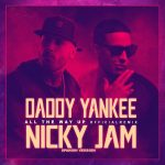 DaddyYankee Ft NickyJam–AllTheWayUpLatin (Latin Remix)