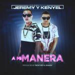 Jeremy & Kenyel – A Mi Manera