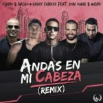 Chino & Nacho Ft. Daddy Yankee, Don Omar Y Wisin – Andas En Mi Cabeza (Official Remix)