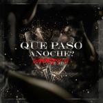 Shorty C – Que Paso Anoche