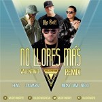 Valentino Ft J Alvarez, Nicky Jam Y Ñejo – No Llores Más (Version Exclusive)