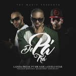 Landa Freak Ft. Mr. Saik, Guelo Star – De Pa' Tra (Estreno 22 de Julio)