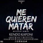 Cover: Kendo Kaponi Ft Farruko, Anuel AA,Cosculluela, Ozuna, Pacho El Antifeka, Juanka El Problematik Y Noriel – Me Quieren Matar (Remix)