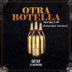 Gotay El Autentiko – Otra Botella (Extended Versión) (Estreno Este Sábado)