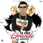 Lil Santana – Se Cree Grande (Prod. Full Harmony)