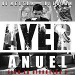 """Daddy Yankee, J Balvin, Nicky Jam, Farruko y Cosculluela confirmados para el remix de """"Ayer"""" de Anuel AA"""