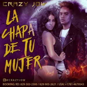 Crazy Jow La Chapa De Tu Mujer - La Recta del Flow Ft Chapa C- Hay Amor ,Amor (Video Lyrics)