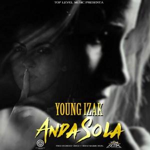 "Young Izak Impactará Con ""Anda Sola"" - Carlitos Rossy – Anda Deja (Official Video)"