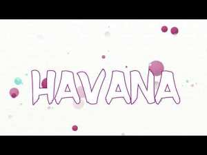 0 58 - Camila Cabello Featuring Francistyle - Havana Remix (Video Lyrics Preview)