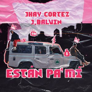 estan 300x300 - Jhay Cortez Ft. J Balvin – Están Pa' Mí (Official Video)
